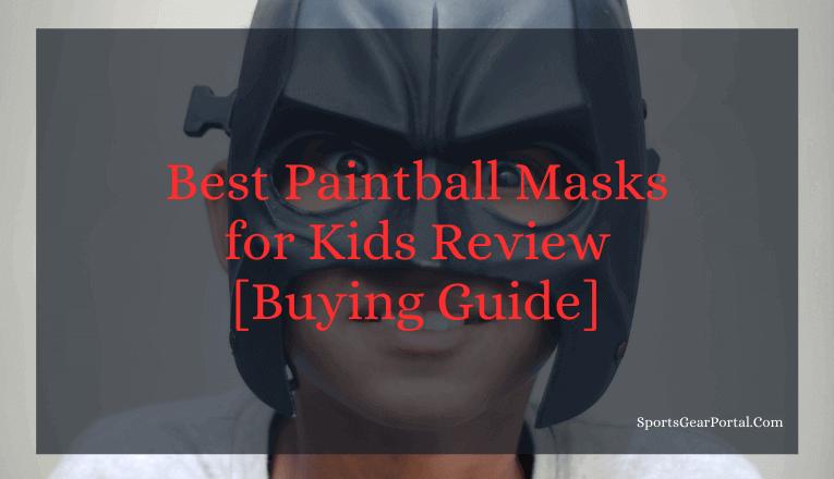 best paintball masks for kids