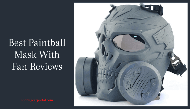 best paintball mask with fan
